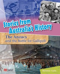 The Anzacs and the Battle for Gallipoli - Melanie Guile