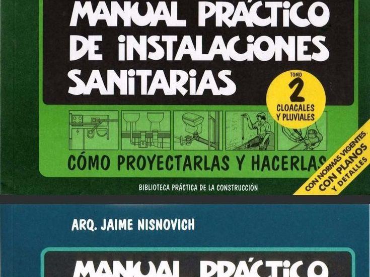 Manual Práctico de Instalaciones Sanitarias: Tomo 1 y 2 de Jaime Nisnovich pdf.
