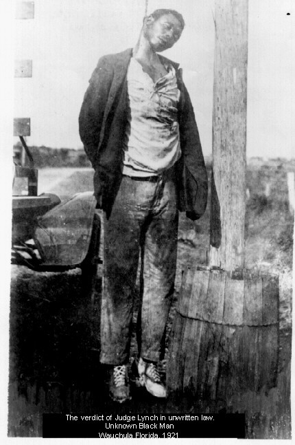 The verdict of Judge Lynch in unwritten law:  Unknown Black Man; Wauchula Florida, 1921.