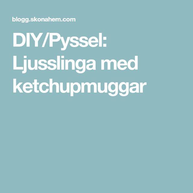 DIY/Pyssel: Ljusslinga med ketchupmuggar