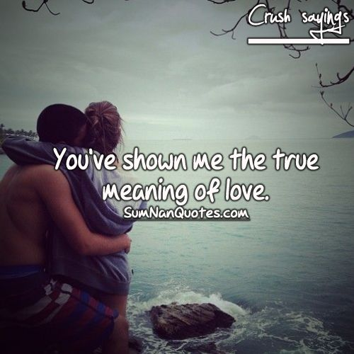 you have shown me the true meaning of love. , , crush sayings rules of crushes quote couple cute on vacation huging near sea  , Quotes on Pictures, Sumnan Quotes