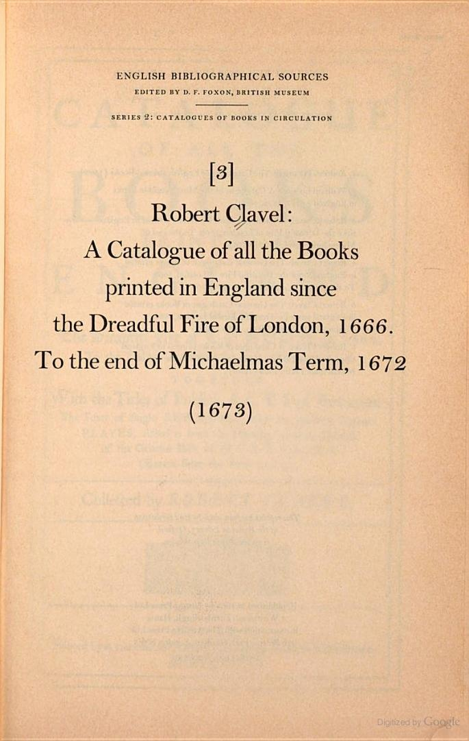 """A Catalogue of All the Books Printed in England Since the Dreadful Fire of London, 1666, to the End of Michaelmas Term, 1672"" - Robert Clavel, 1673, 80 pp."