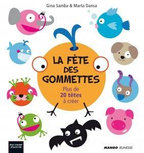 Livre La fête des gommettes, collection - Samba Gina - Dansa Marta - Catalogue 3-6 ans