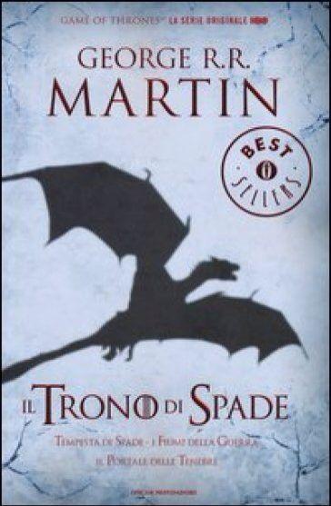 34 Il trono di spade: Tempesta di spade - I fiumi della guerra - Il portale delle tenebre -  George R.R. Martin