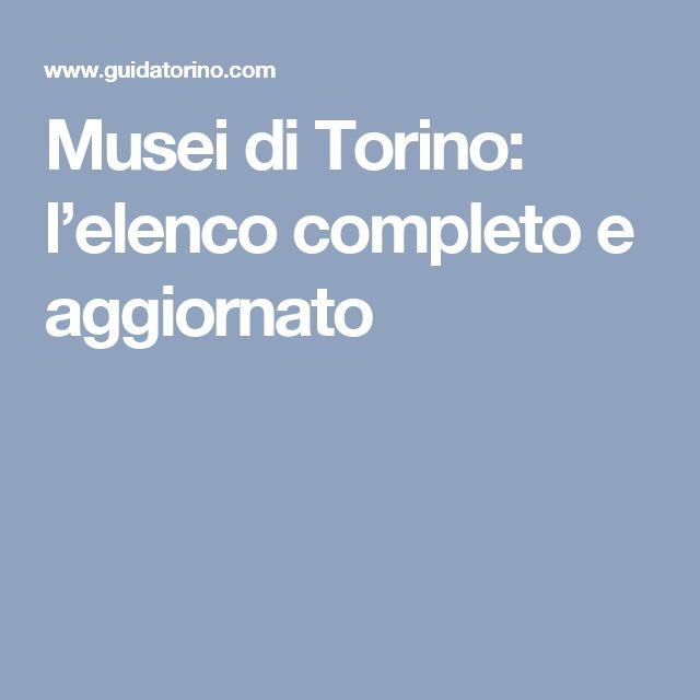 Musei di Torino: l'elenco completo e aggiornato