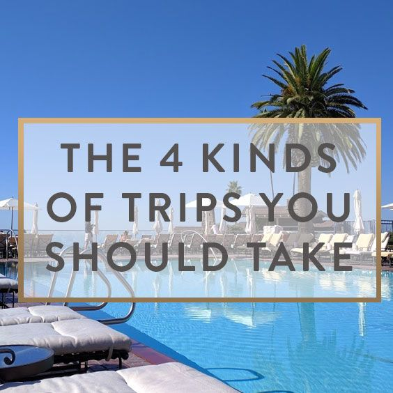 sharing the 4 kinds of trips you should take in your life and the people you should be taking them with and why they are important