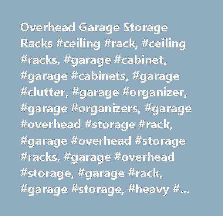 Overhead Garage Storage Racks #ceiling #rack, #ceiling #racks, #garage #cabinet, #garage #cabinets, #garage #clutter, #garage #organizer, #garage #organizers, #garage #overhead #storage #rack, #garage #overhead #storage #racks, #garage #overhead #storage, #garage #rack, #garage #storage, #heavy #duty #garage #rack, #heavy #duty #garage #racks, #heavy #duty #garage #storage #rack, #heavy #duty #garage #storage #racks, #heavy #duty #overhead #storage, #organizers #overhead #rack, #overhead…