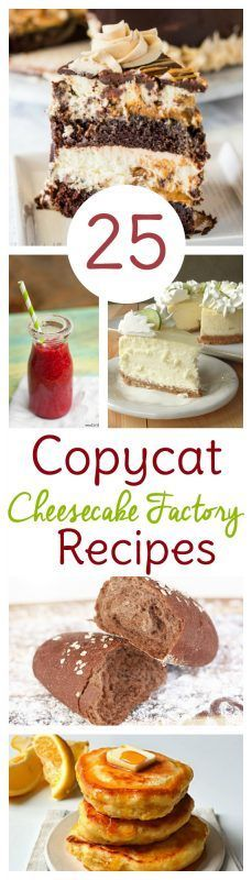 25 Cheesecake Factory copycat recipes divided by Cheesecake Factory menu recipes and Cheesecake Factory cheesecake recipes. Enjoy!