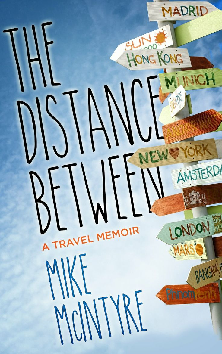 The Distance Between: A Travel Memoir  by Mike McIntyre ($3.27)