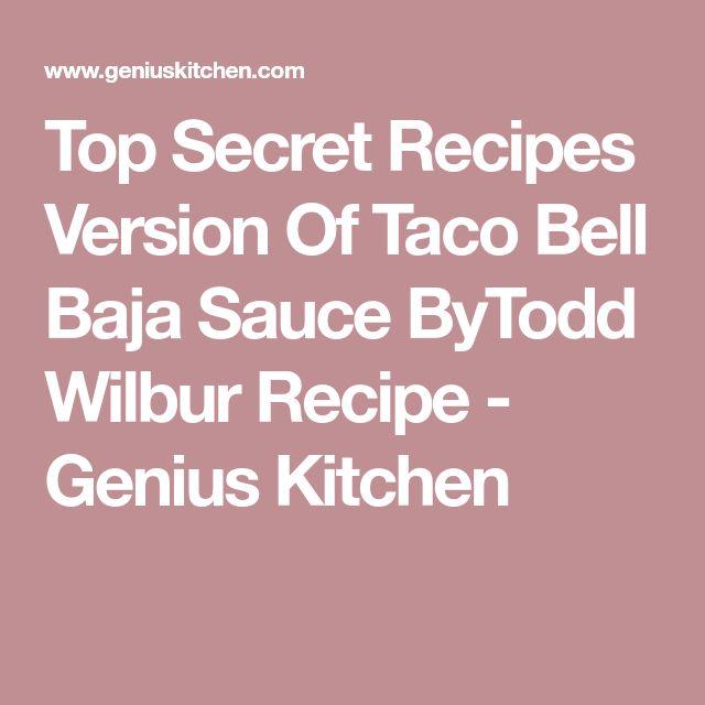 Top Secret Recipes Version Of Taco Bell Baja Sauce ByTodd Wilbur Recipe - Genius Kitchen