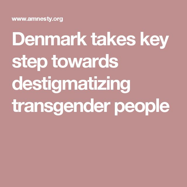 Denmark takes key step towards destigmatizing transgender people