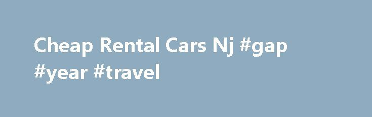 Cheap Rental Cars Nj #gap #year #travel http://travel.remmont.com/cheap-rental-cars-nj-gap-year-travel/  #cheap rental car # cheap rental cars nj Car Rental Express.com (CRX) can help you find cheap rental cars in Newark, New Jersey. Try comparing prices and booking online with CRX.*Priceline Name Your Own Price ® and Express Deals services are different from published price services. Exact hotel, airline and rental car company are shown […]The post Cheap Rental Cars Nj #gap #year #travel…