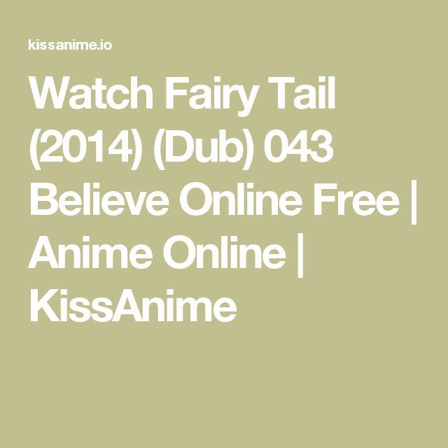 Watch Fairy Tail (2014) (Dub) 043 Believe Online Free | Anime Online | KissAnime