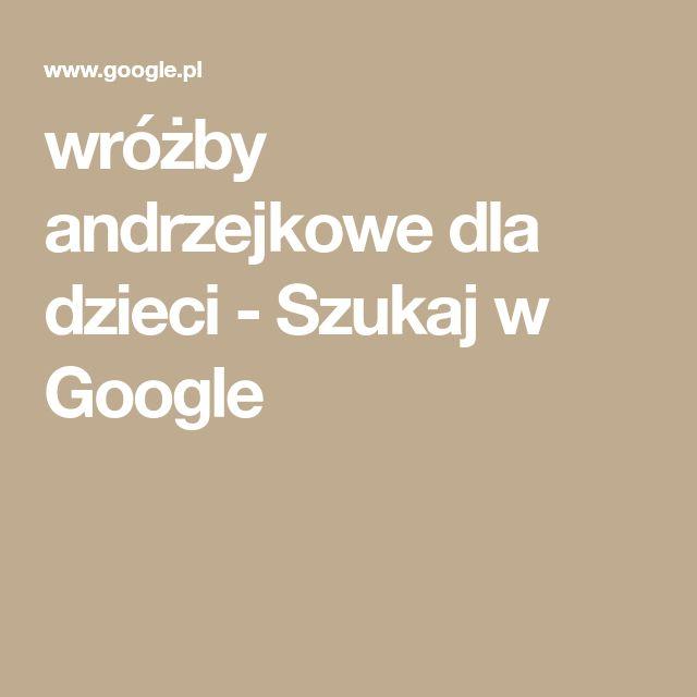 wróżby andrzejkowe dla dzieci - Szukaj w Google