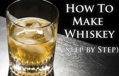 How To Make Whiskey, homesteading, barter item, whiskey, cheap whiskey, DIY whiskey, frugal, shtf, barter, barter item, alcohol, make alcohol,