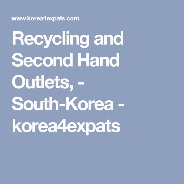 Recycling and Second Hand Outlets, - South-Korea - korea4expats