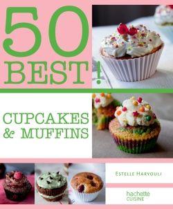 CUPCAKES ET MUFFINS - Estelle Haryouli - Hachette Cuisine