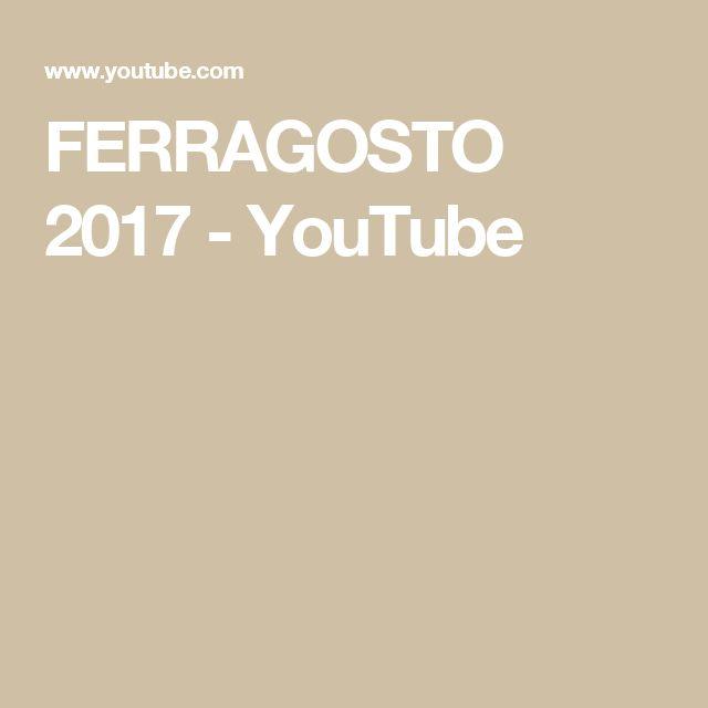 FERRAGOSTO 2017 - YouTube