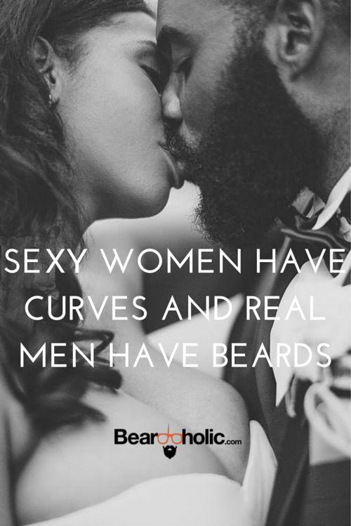Sexy Women Have Curves And Real Men Have Beards. Beard Meme From Beardoholic.com