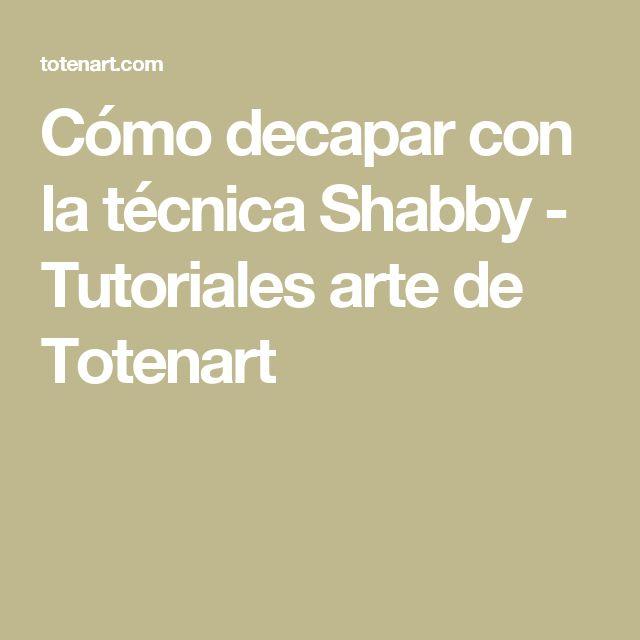 Cómo decapar con la técnica Shabby - Tutoriales arte de Totenart
