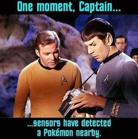 StarTrek: one moment, Captain.... sensors have detected a Pokemon nearby.