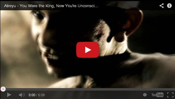 Watch: Atreyu - You Were the King, Now You're Unconscious See lyrics here: http://atreyu-lyric.blogspot.com/2010/10/you-were-king-now-youre-unconscious.html #lyricsdome