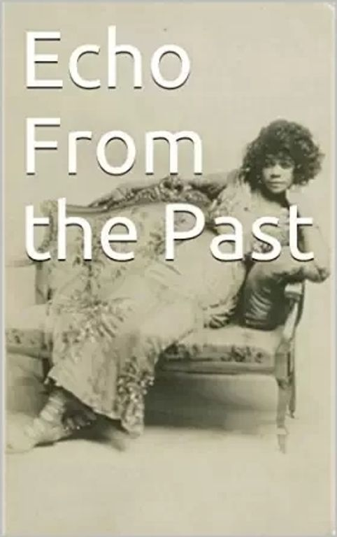 Echo From the Past by Keya T Vaughan