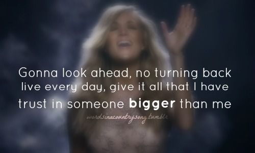 trusts there's somebody bigger than me | carrie underwood something in the water | Tumblr