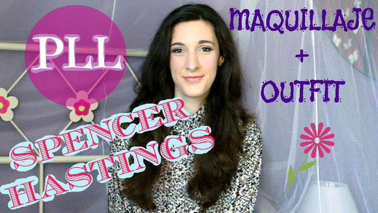 Maquillaje + outfit Spencer Hastings PLL | Pequeñas mentirosas : crisisb...