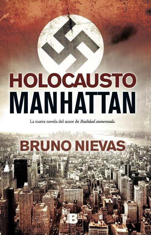 Holocausto Manhattan de Bruno Nievas.  Recomendable.
