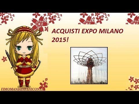 ACQUISTI EXPO MILANO 2015! HAUL EXPO!
