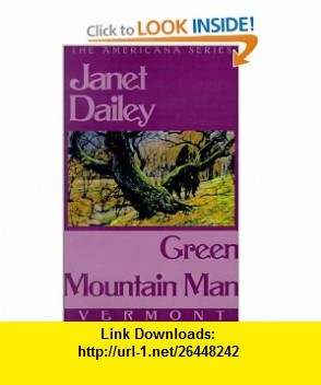7 best ebook best images on pinterest pdf tutorials and books green mountain man vermont the americana series 9780759238138 janet dailey isbn fandeluxe Choice Image