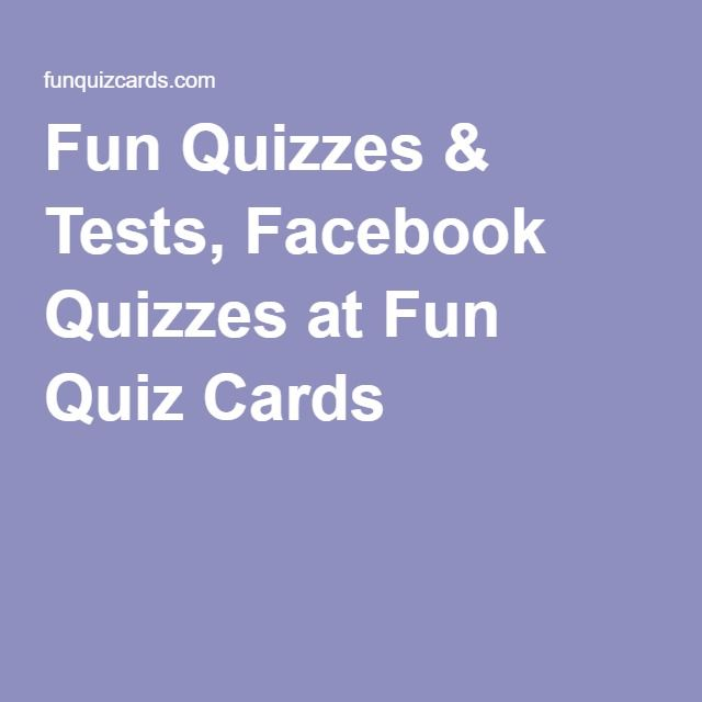 Fun Quizzes & Tests, Facebook Quizzes at Fun Quiz Cards