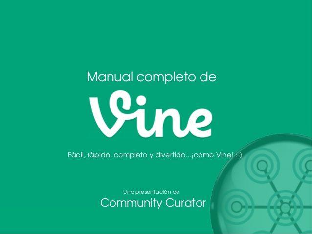 Manual de Vine en español. Tutorial de usos y recomendaciones. by Antonio Villa Bauzano via slideshare