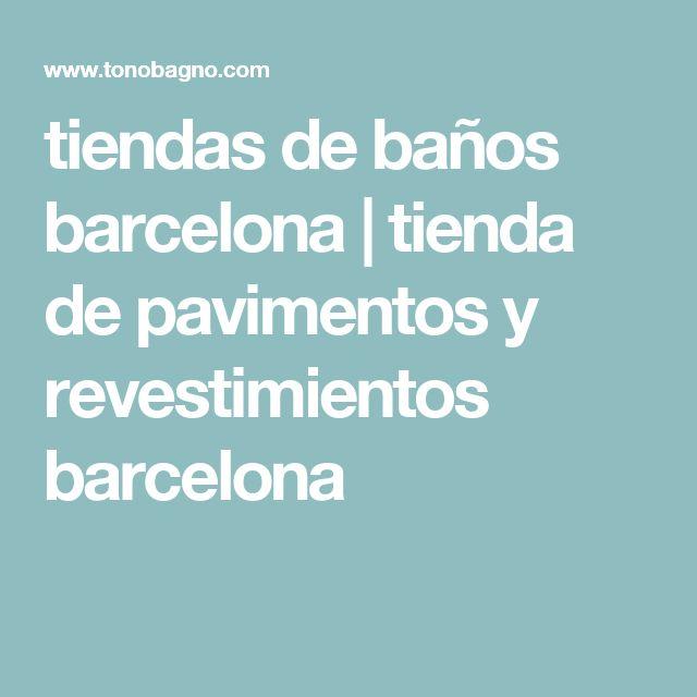 Tiendas De Baños En Barcelona | Die Besten 25 Tiendas De Banos Ideen Auf Pinterest Handgemachte