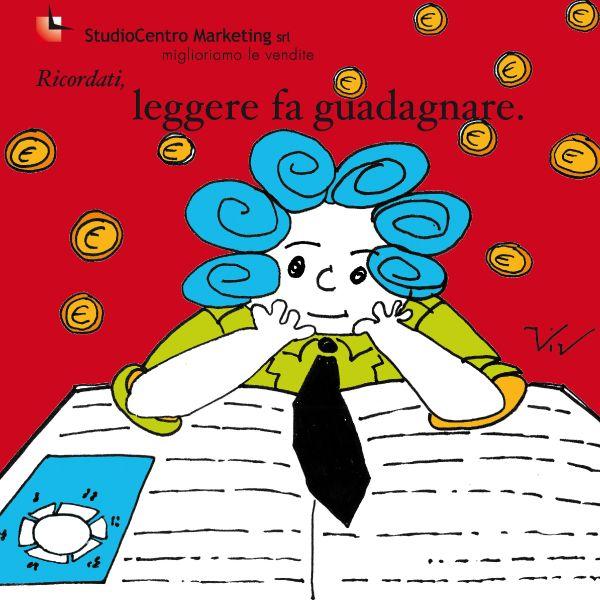 Ricordati, leggere fa guadagnare. #UnClienteTiraLAltro