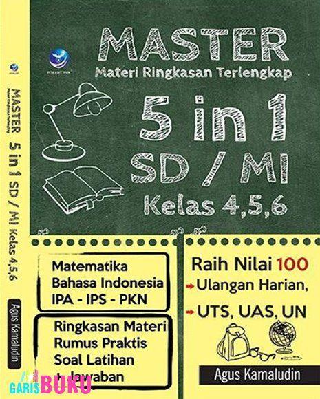 MASTER Materi Ringkasan Terlengkap 5 in 1 SD/Mi Kelas 4,5,6 (Matematika, Bahasa Indonesia IPA, IPS, PKN)