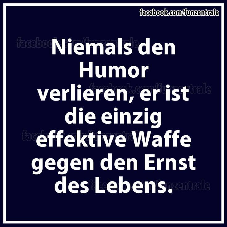 Nooit de humor verliezen, Want dat is een wapen, tegen het gemene, dat je tegenkomt in je leven.