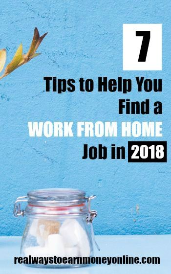Do you need to find a work from home job in 2018? These 7 tips will put you on the path to success and help you avoid weeding through scams! via @RealWaystoEarn
