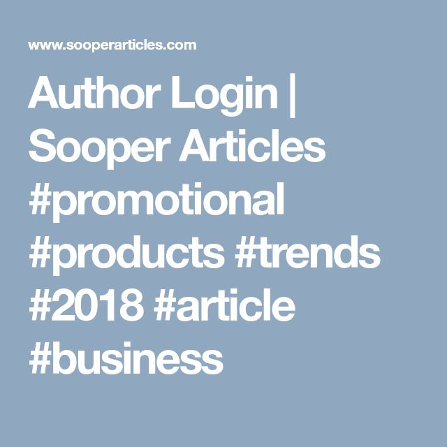 Author Login | Sooper Articles #promotional #products #trends #2018 #article #business