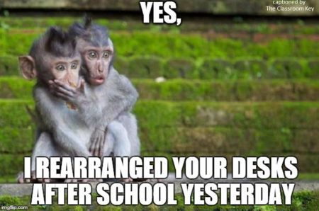 teacher humor, rearranging desks #teacherproblems