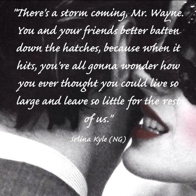 Selina Kyle quote from The Dark Knight Rises