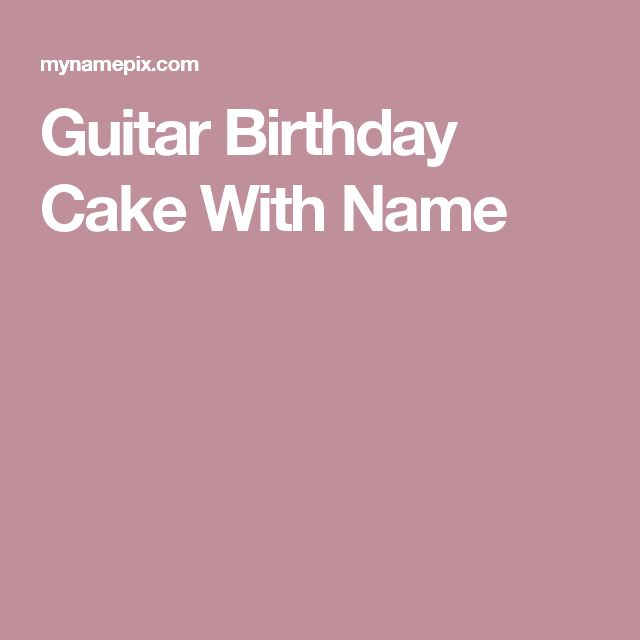 Birthday Cake Guitar Design With Name : Best 20+ Guitar birthday cakes ideas on Pinterest