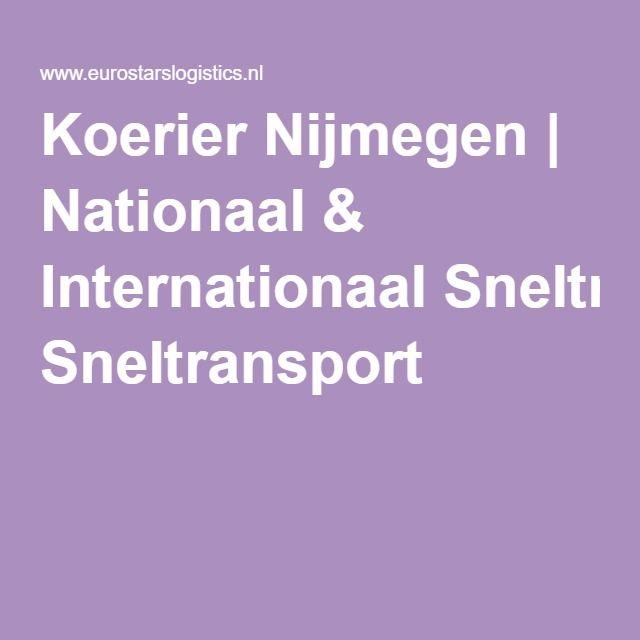 Koerier Nijmegen   Nationaal & Internationaal Sneltransport