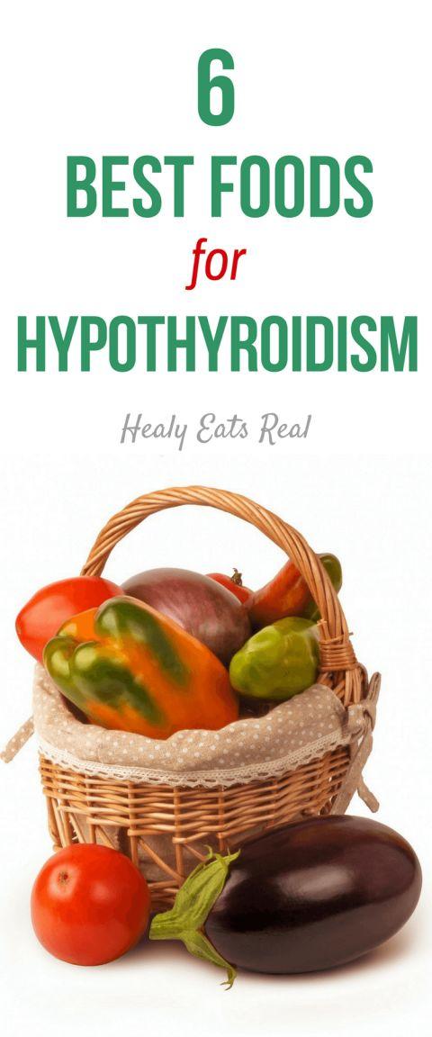 6 Best Foods for Hypothyroidism Diet