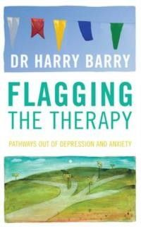 Flagging the Therapy: Pathways out of Depression and Anxiety - Mind, Body & Spirit - Books