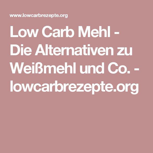 Low Carb Mehl - Die Alternativen zu Weißmehl und Co. - lowcarbrezepte.org