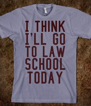 #82 Decide if I want to go to law school or not (& study, & take necessary tests, & apply)