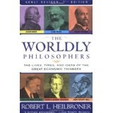 The Worldly Philosophers: The Lives, Times And Ideas Of The Great Economic Thinkers, Seventh Edition (Paperback)By Robert L. Heilbroner