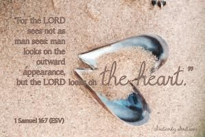 Verse of the Day: God Looks at the Heart - 1 Samuel 16:7